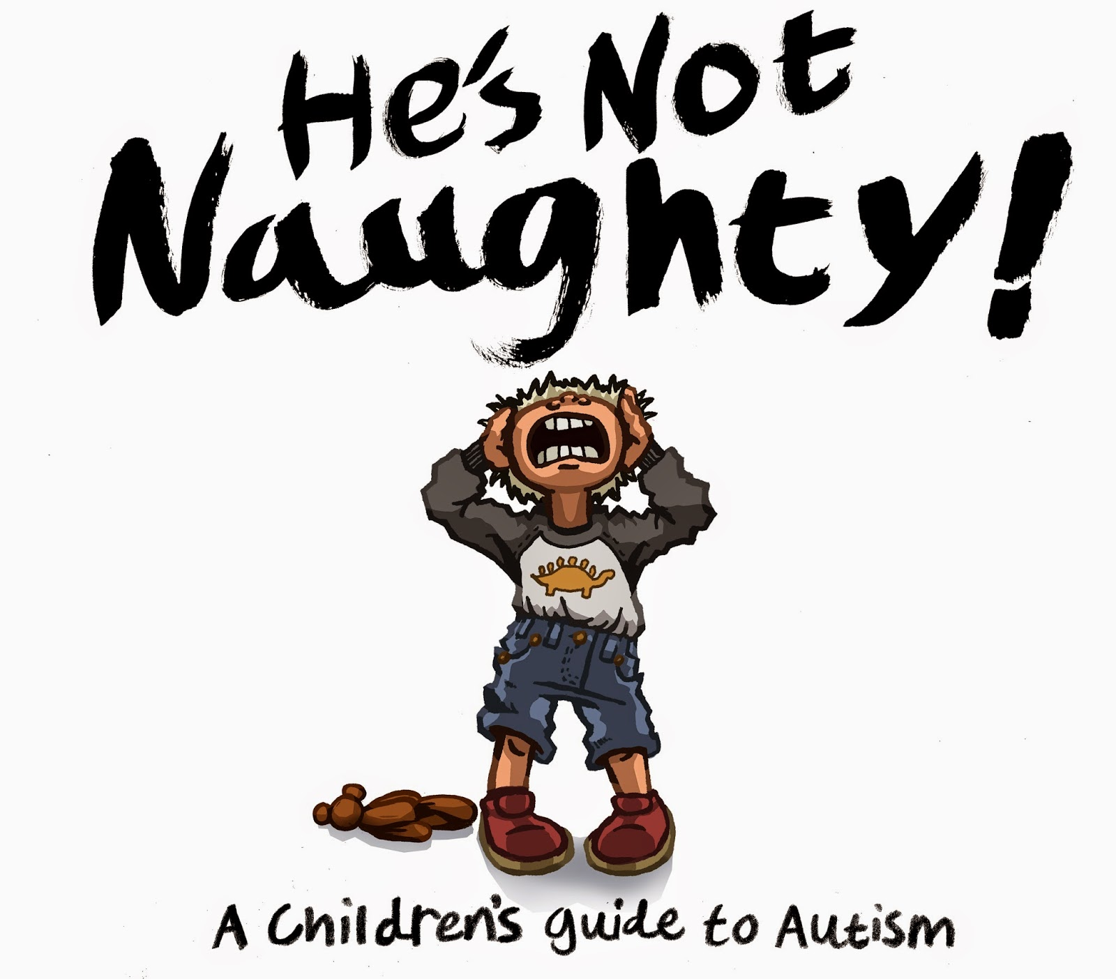 He s not naughty A children s guide to autism