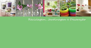 Reciclagem, Jardinagem e Decoração