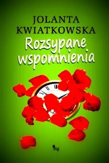 Jolanta Kwiatkowska. Rozsypane wspomnienia.