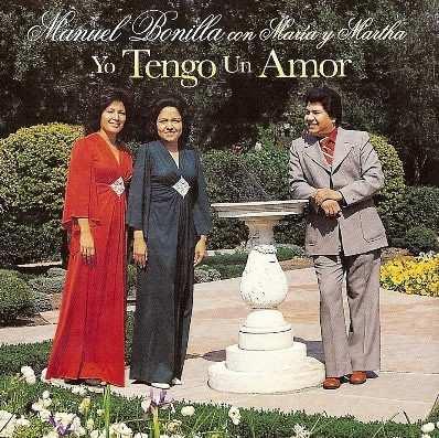 Manuel Bonilla Con María y Martha-Yo Tengo Un Amor-