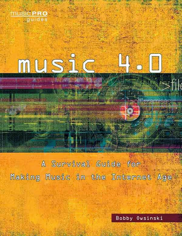 Music 4.0: A Survival Guide For Making Music In The Internet Age cover image