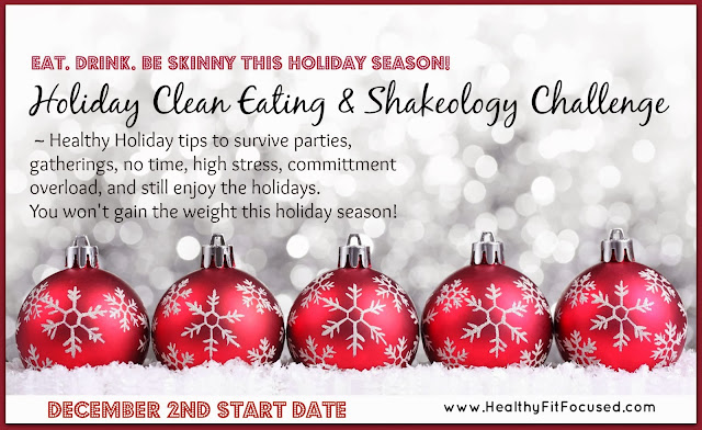 Holiday Support System, Clean Eating and Shakeology Challenge