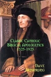 <em>Classic Catholic Biblical Apologetics: 1525-1925</em>