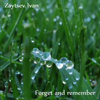 Zaytsev Ivan - Forget and remember