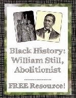 Provides a lesson about William Still, a Black American who worked tirelessly on the Underground Railroad.