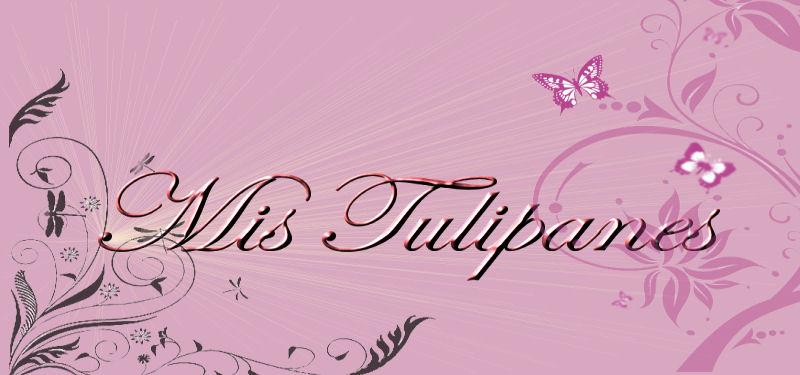 Mis Tulipanes