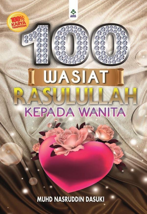 BUKU TERBARU 2015: 100 WASIAT RASULULLAH KEPADA WANITA