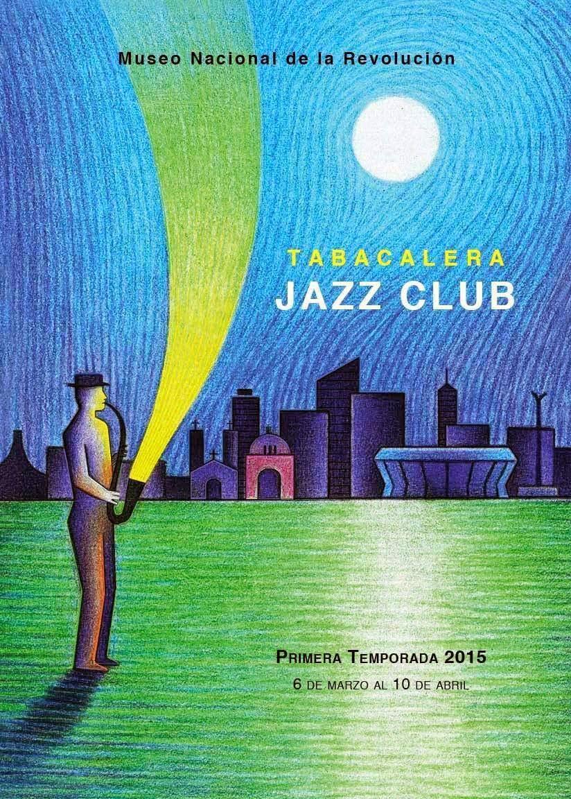 El Museo Nacional de la Revolución presenta Tabacalera Jazz Club en su primera temporada 2015