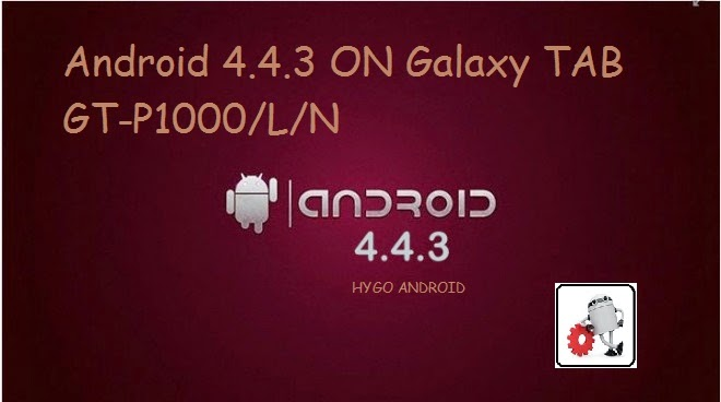 Android 4.4.3 ON Galaxy TAB GT-P1000/L/N