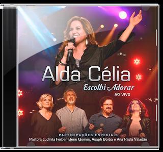 Alda Célia - Escolhi Adorar