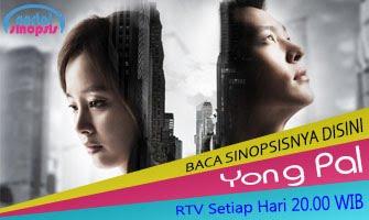 """Sinopsis Drama RTV """" Yong Pal """""""