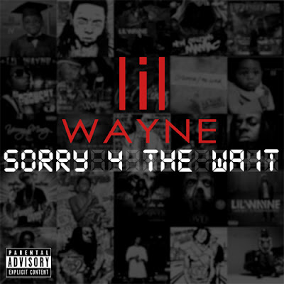Tunechi's Back - Lil Wayne (Sorry 4 The Wait)