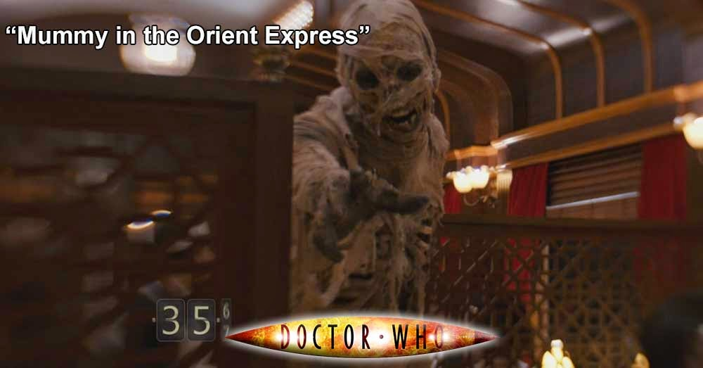Doctor Who 249: Mummy in the Orient Express