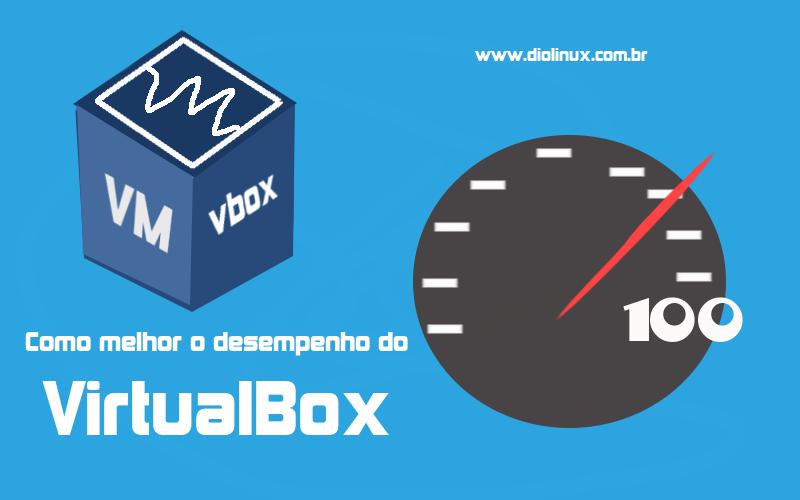 melhorando o desempenho do virtualbox