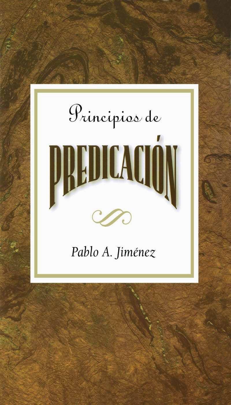 Pablo A. Jiménez-Principios De La Predicación-