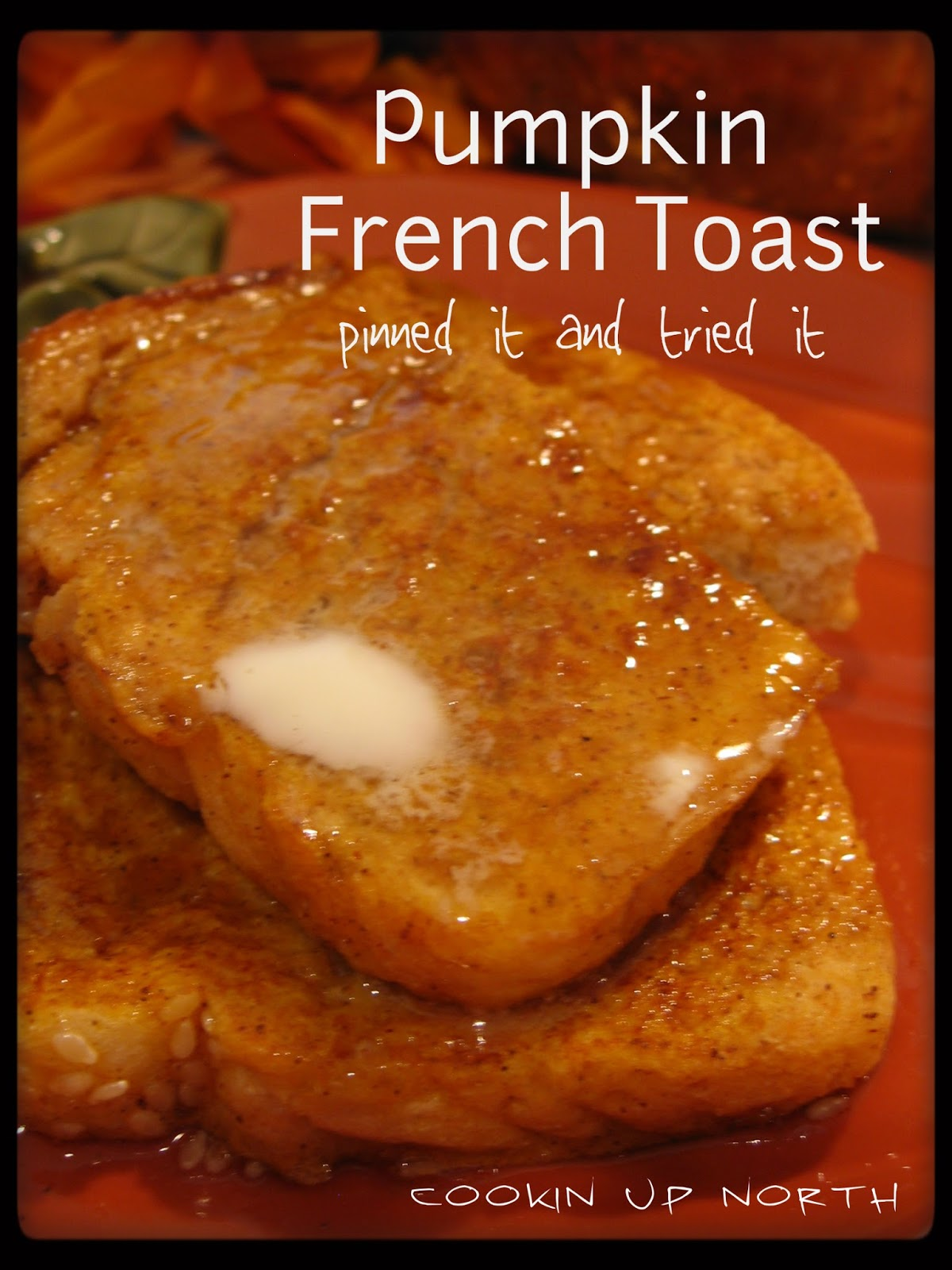 cookin' up north: Pumpkin French Toast ..pinned it and tried it