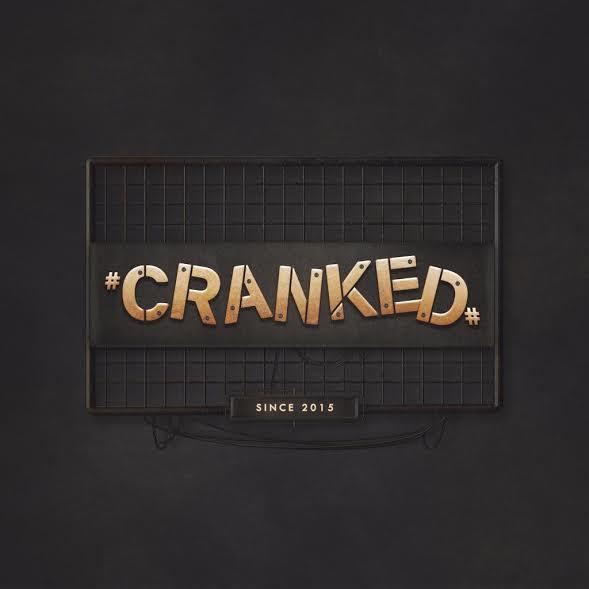 #CRANKED#
