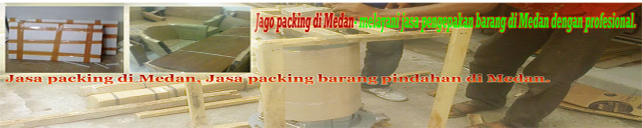 Jasa packing di Medan, tukang packing di Medan, jasa packing packaging barang di Medan.