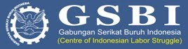 GSBI | Gabungan Serikat Buruh Indonesia