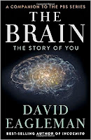 http://smile.amazon.com/Brain-Story-You-David-Eagleman/dp/1101870532/ref=sr_1_1?s=books&ie=UTF8&qid=1446475647&sr=1-1&keywords=the+brain+david+eagleman