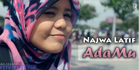 video klip lirik lagu adamu najwa latif