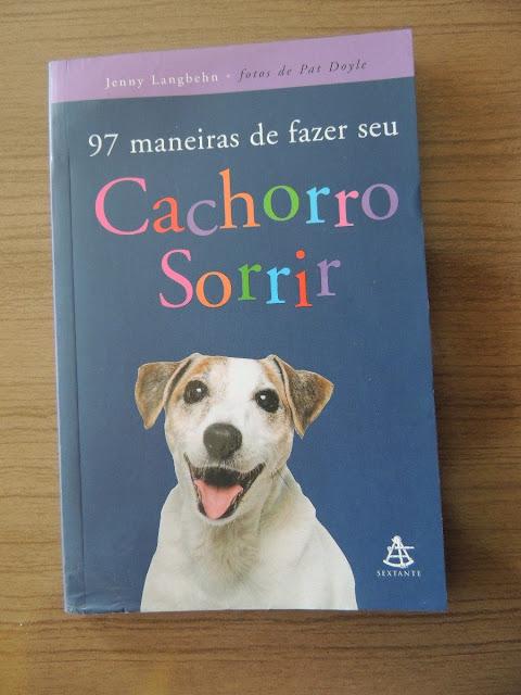 97 Maneiras de Fazer Seu Cachorro Sorrir