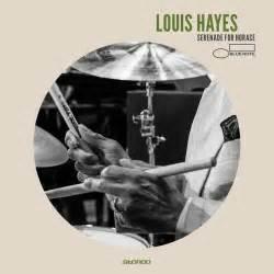 LOUIS HAYES: SERENADE FOR HORACE