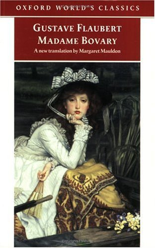 exploring the hidden lessons in gustave flauberts madame bovary Madame bovary by gustave flaubert the magnificent doctor this is one of the greatest books and best known masterpieces flaubert is one of the three real giant writers, my literature teacher used to tell his students.