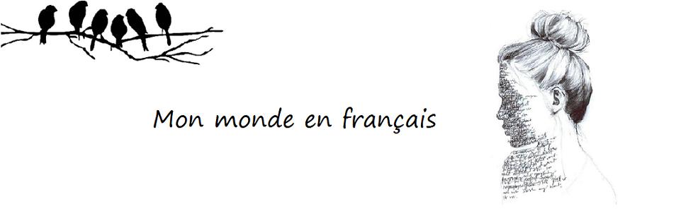 Mon monde en français