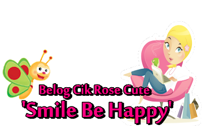 ♥ Cik Rose Cute!!♥
