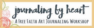 Journaling by Heart: A free workshop for art journaling your faith