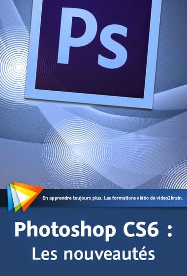 Photoshop CS6 Les nouveautés