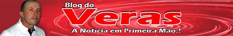 Blog do Veras - A Notícia em Primeira Mão.!