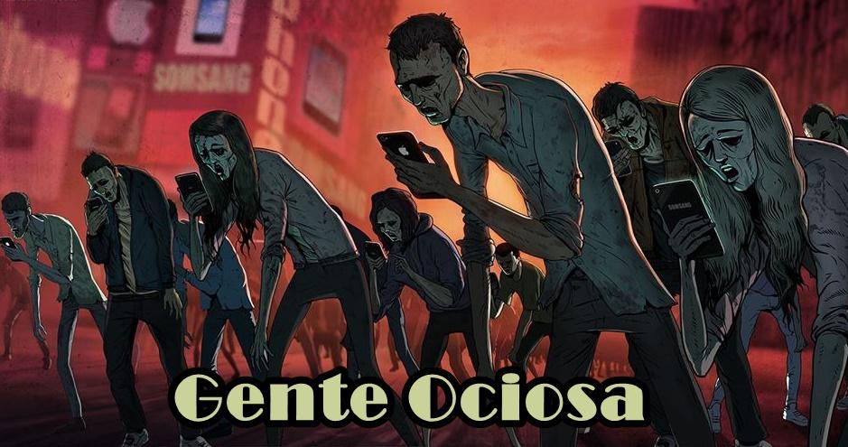 GENTE OCIOSA