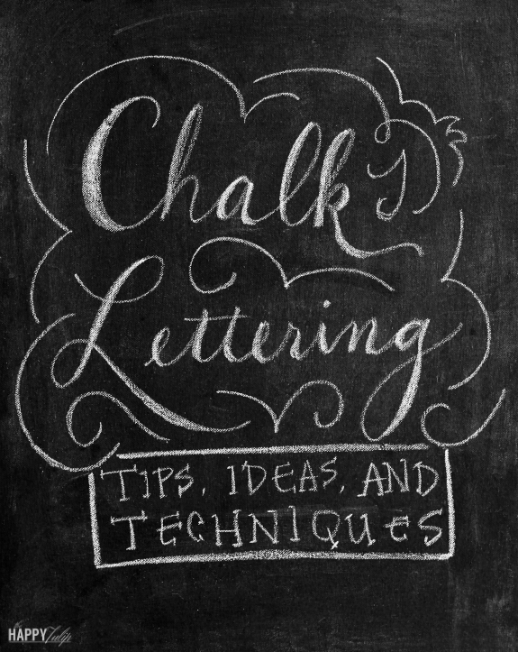 Chalk Lettering — tips, ideas, and techniques │ thehappytulip.com