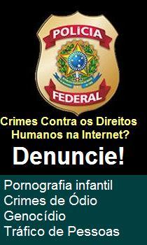 DENUNCIE CRIMES NA INTERNET: CLIQUE NA IMAGEM ABAIXO