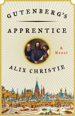 GUTENBERG'S APPRENTICE by Alix Christie 2014 US book jacket