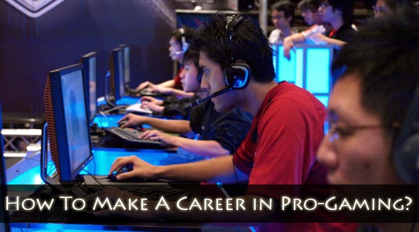 How To Make a Career in Professional Gaming?