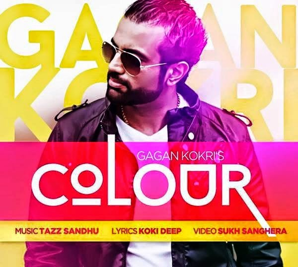 Colour Lyrics - Gagan Kokri Full Song