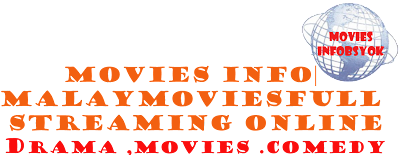 MOVIES INFO| MALAYMOVIESFULL 