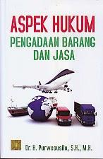 toko buku rahma: buku ASPEK HUKUM PENGADAAN BARANG DAN JASA, pengarang purwosusilo, penerbit kencana