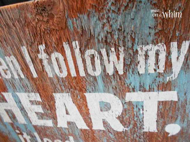When I Follow My Heart Reclaimed Wooden Sign from Denise on a Whim