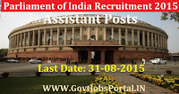 Indian Parliament Recruitment for Assistants 2015