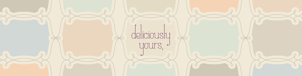 deliciously yours