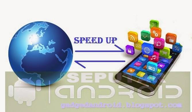 Cara Menambah Kecepatan Internet Android