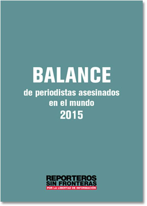 Asesinan 67 periodistas en 2015 según informe de Reporteros sin Fronteras
