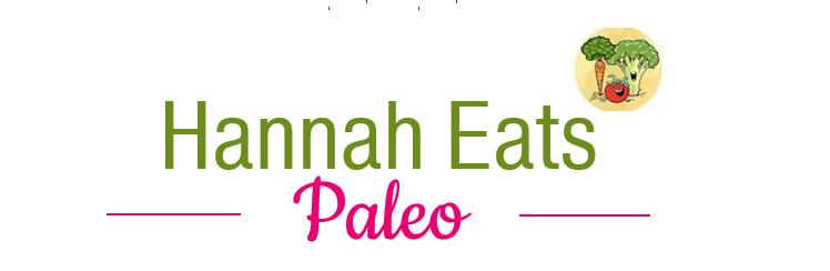 Hannah Eats Paleo