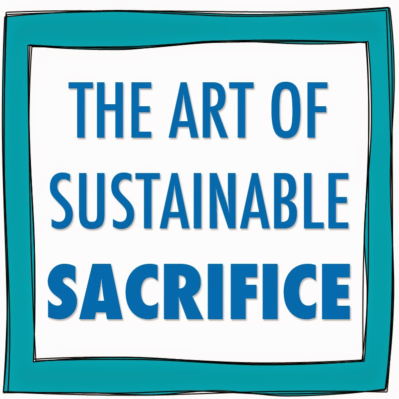 Sustainable Sacrifice
