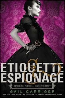 Etiquette & Espionage by Gail Carriger (Finishing School the First)