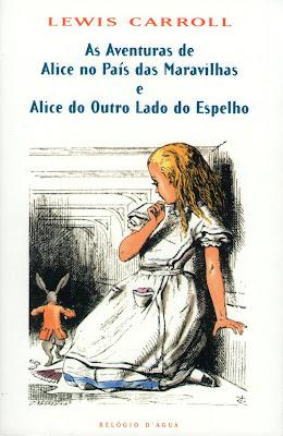 Alice no País das Maravilhas e Alice do Outro Lado do Espelho, de Lewis Carroll